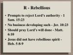 r rebellious