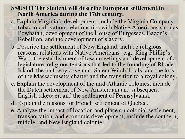 SSUSH1 The student will describe European settlement in North America during the 17th century.