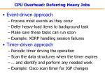 cpu overhead deferring heavy jobs