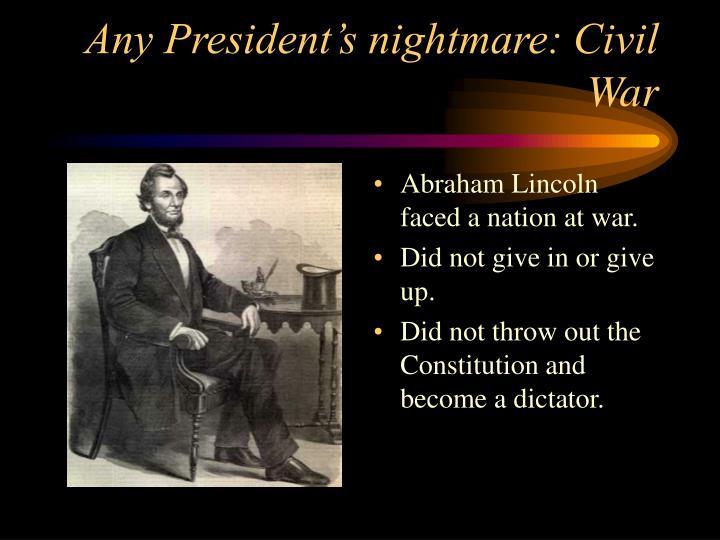 Any President's nightmare: Civil War