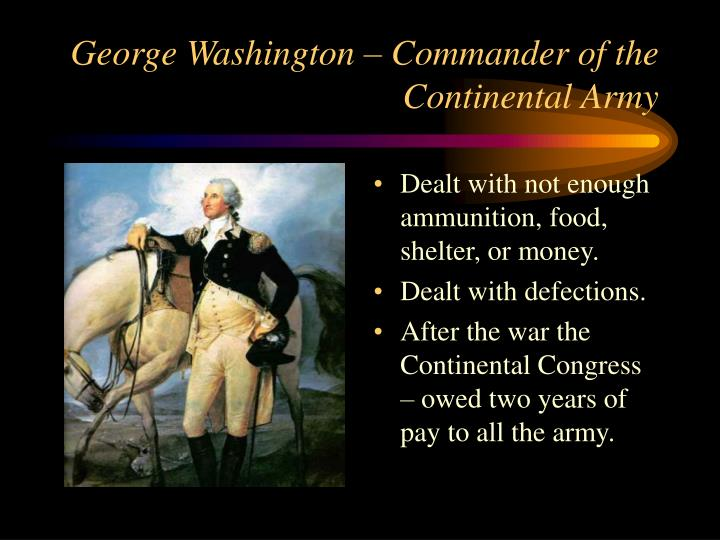 George Washington – Commander of the Continental Army