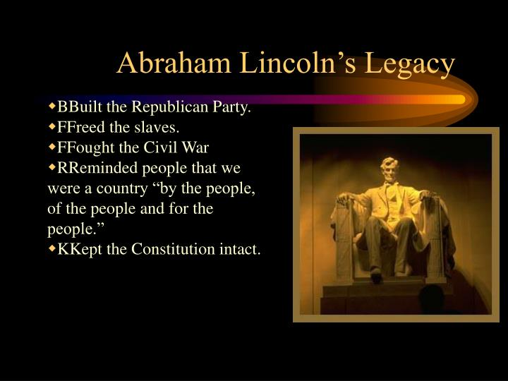 Abraham Lincoln's Legacy