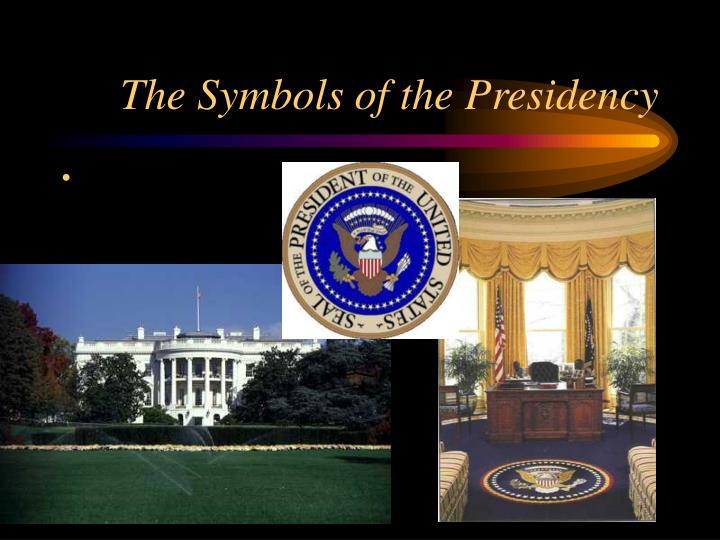 The Symbols of the Presidency