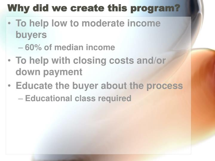 Why did we create this program?