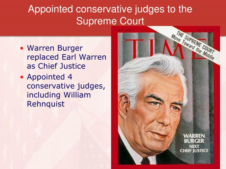 compare and contrast earl warren and william rehnquist Judgment days lyndon baines johnson, martin luther king jr,  lbj's long-time friend and philosophical soul mate, as chief justice earl warren's successor the result is four appointments by richard nixon, including william rehnquist, to the supreme court and its move to the right.
