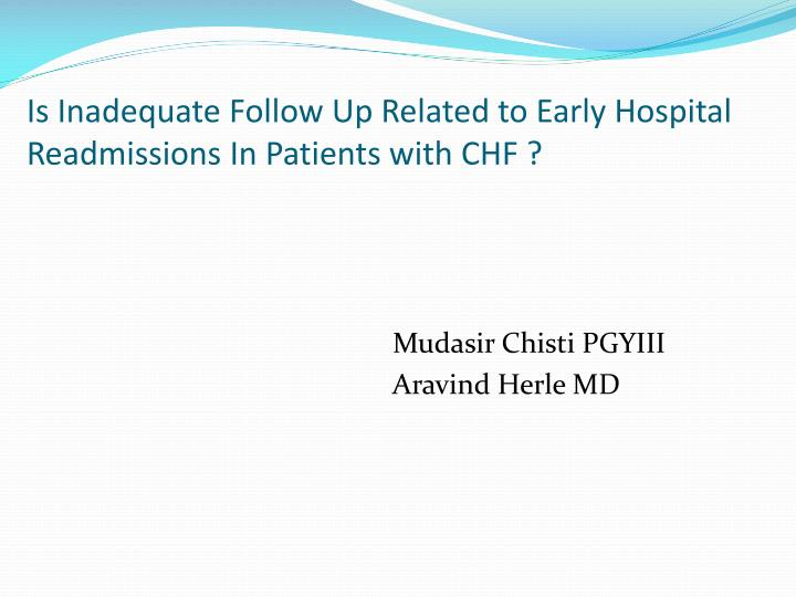 is inadequate follow up related to early hospital readmissions in patients with chf n.