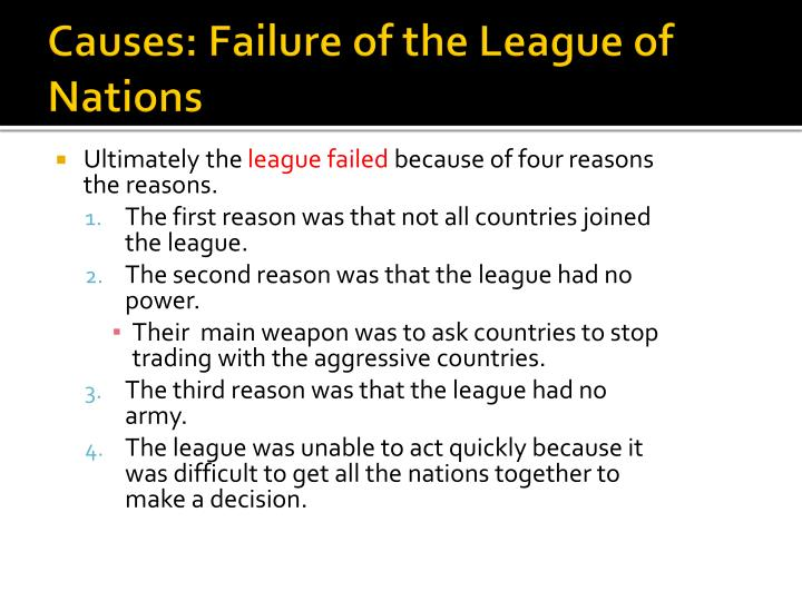 an examination of the failures of the league of nations 6which was the most important cause of the failure of the league of nations – the world depression of the 1930s or the invasion of abyssinia explain your answer 7.