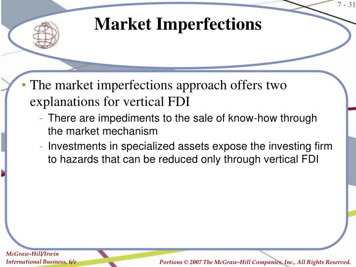 The market imperfections approach offers two explanations for vertical FDI