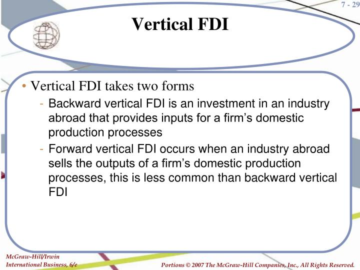 Vertical FDI takes two forms