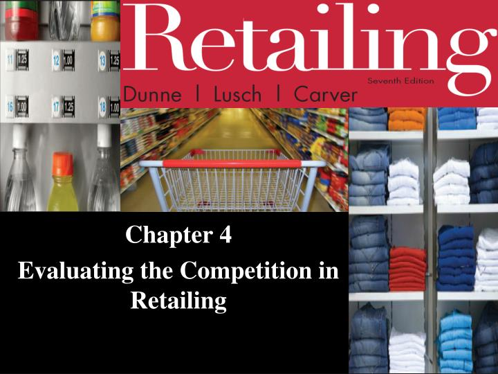 chapter 4 evaluating the competition in retailing n.