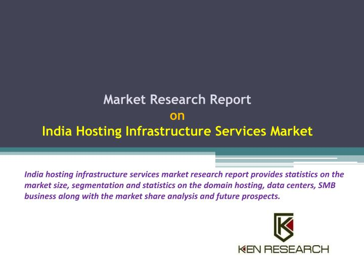 market research report on india hosting infrastructure services market n.