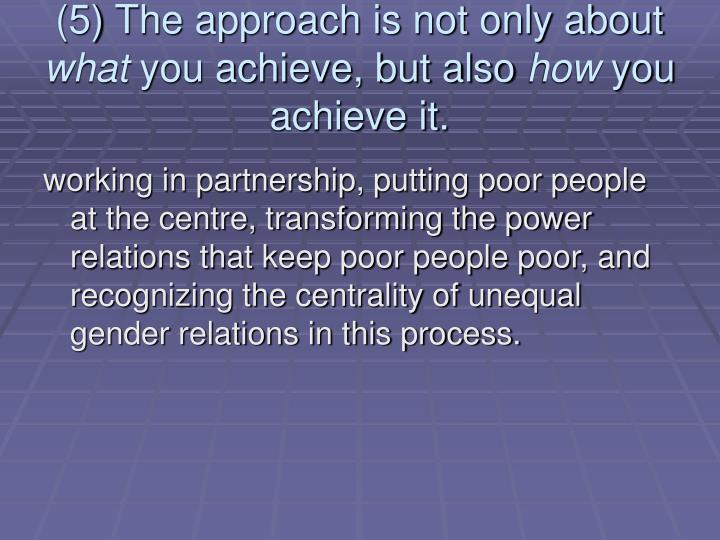 (5) The approach is not only about
