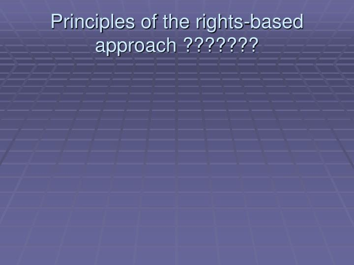 Principles of the rights based approach