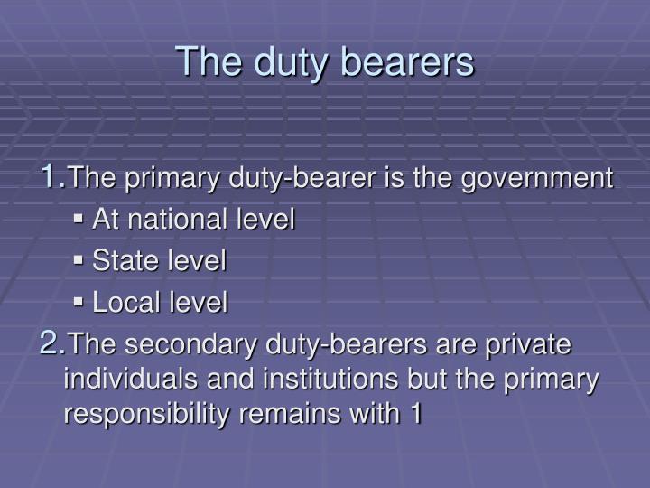 The duty bearers