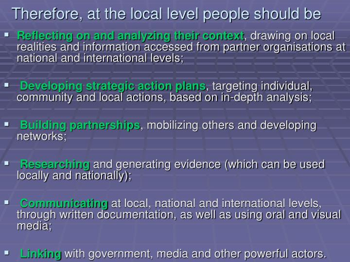 Therefore, at the local level people should be