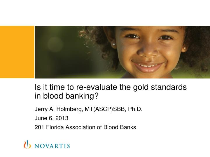 Is it time to re evaluate the gold standards in blood banking