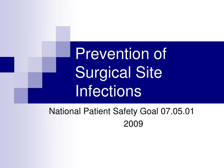 prevention of surgical infections This new study looks at the most effective ways to prevent surgical infections and complications.
