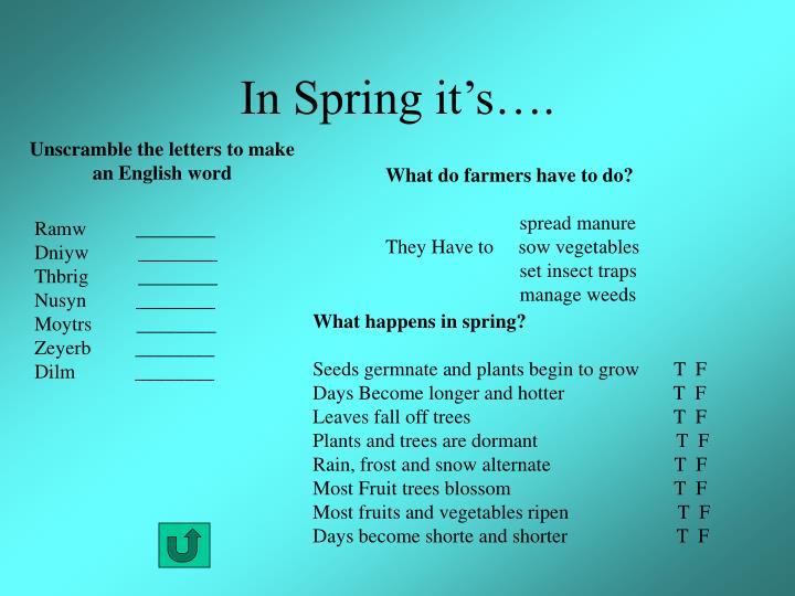 In Spring it's….