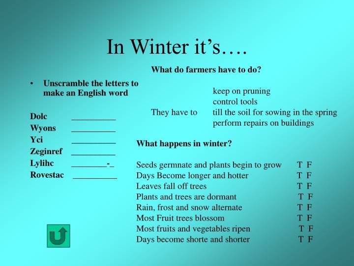 In Winter it's….