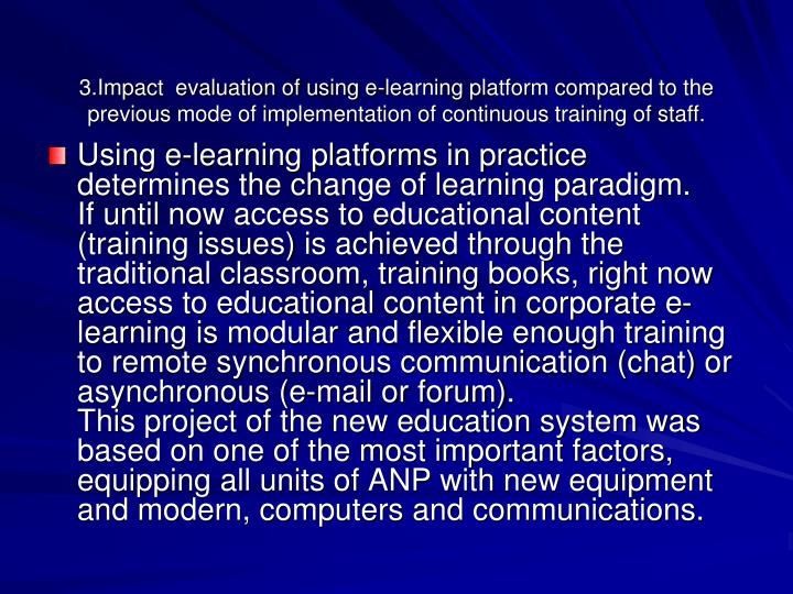 3.Impact  evaluation of using e-learning platform compared to the previous mode of implementation of continuous training of staff.