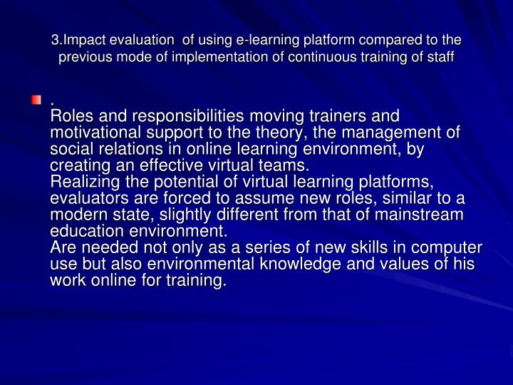 3.Impact evaluation  of using e-learning platform compared to the previous mode of implementation of continuous training of staff