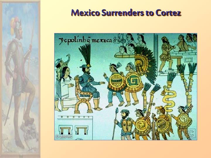 Mexico Surrenders to Cortez
