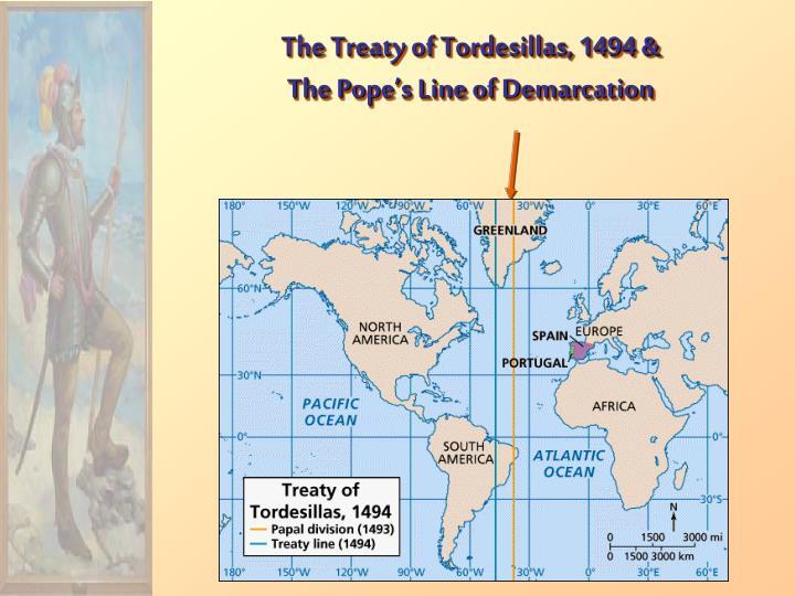 The Treaty of Tordesillas, 1494 &