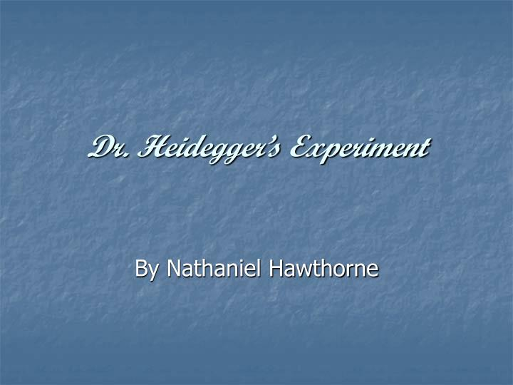 dr heidegger experiment essay questions Dr heidegger's experiment quiz, prompts i include a quiz on dr heidegger's experiment, four essay with multiple choice questions and an impromptu essay.