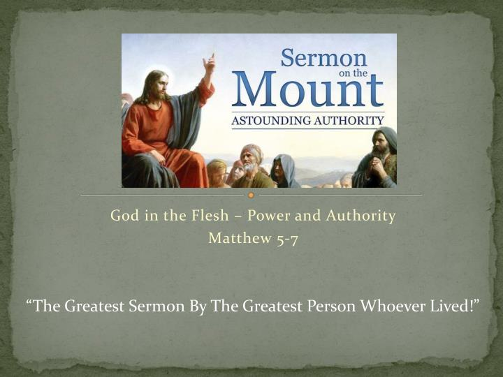 God in the flesh power and authority matthew 5 7