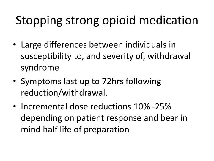Stopping strong opioid medication