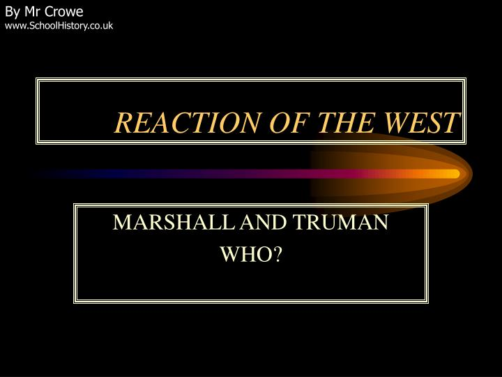 reaction of the west