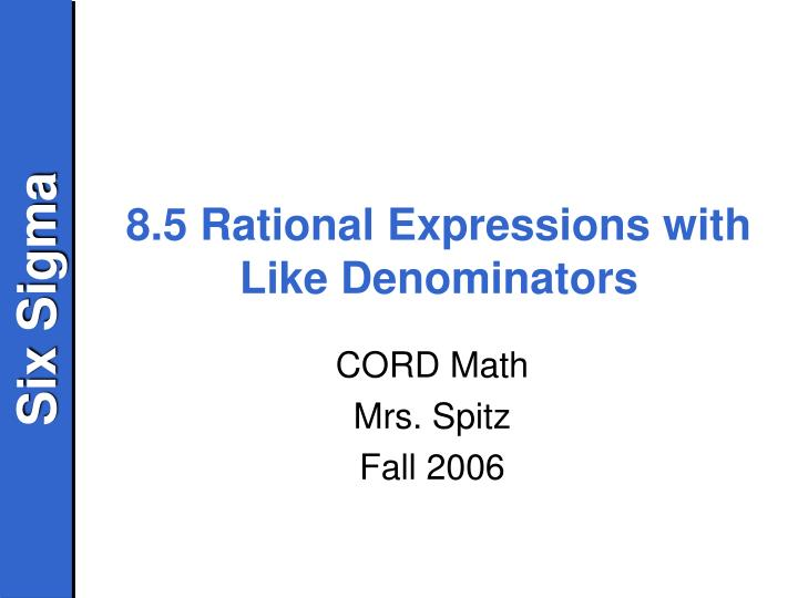 8 5 rational expressions with like denominators