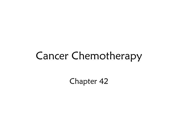 cancer chemotherapy n.
