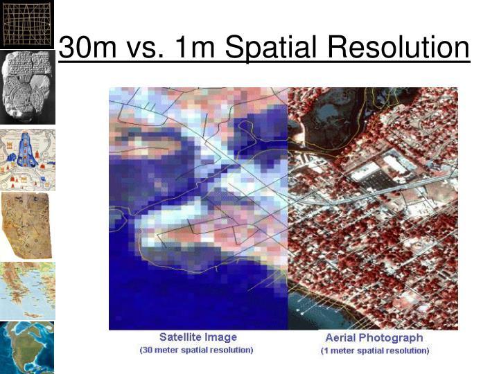 30m vs. 1m Spatial Resolution