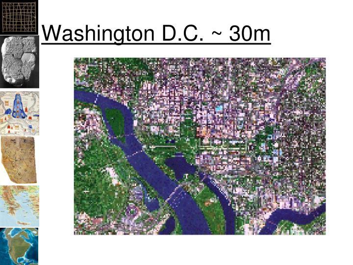 Washington D.C. ~ 30m