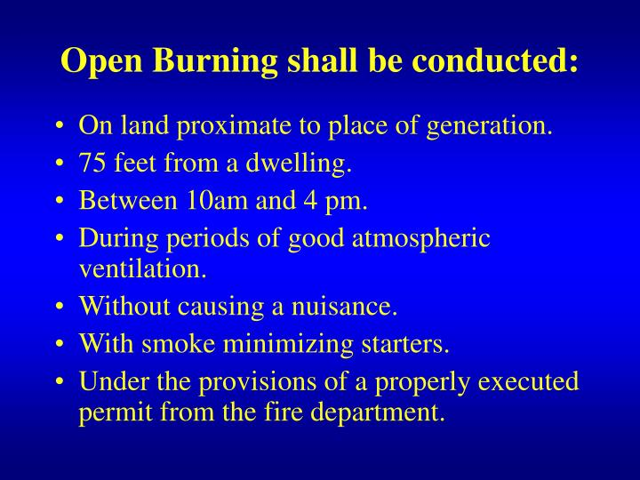 Open Burning shall be conducted: