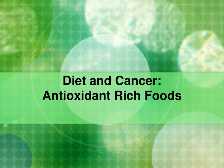 diet and cancer antioxidant rich foods n.