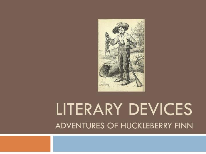 Ppt Literary Devices Adventures Of Huckleberry Finn Powerpoint