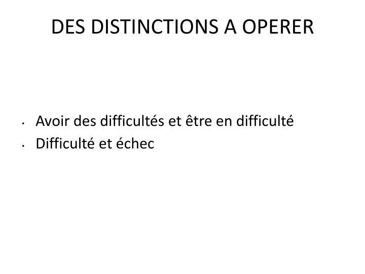 DES DISTINCTIONS A OPERER