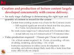 creation and production of lecture content largely developed concurrently with course delivery