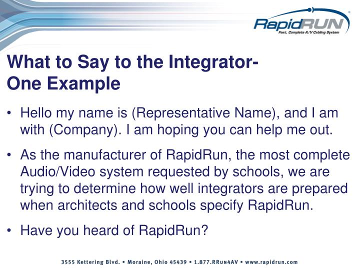 What to Say to the Integrator- One Example