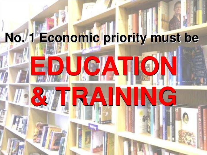 No. 1 Economic priority must be