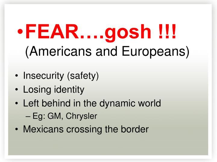 FEAR….gosh !!!