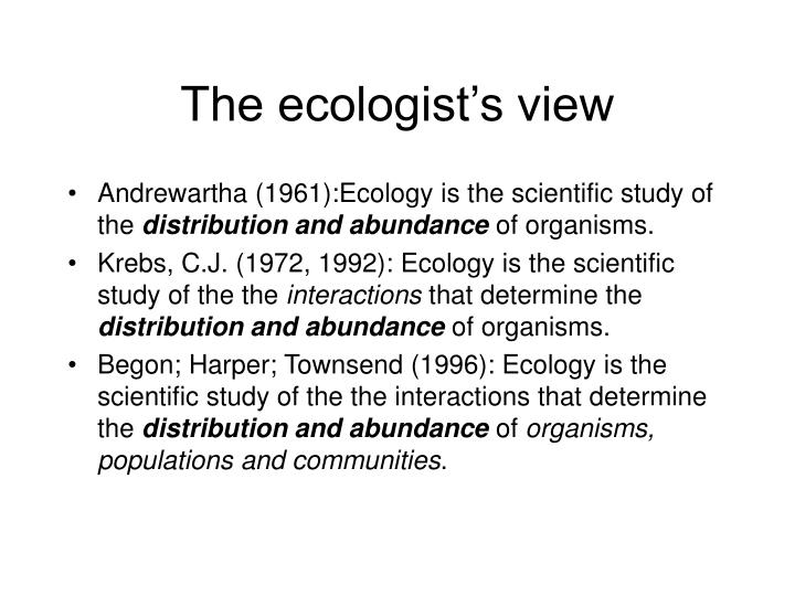 The ecologist's view
