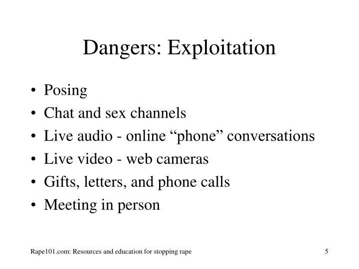Dangers: Exploitation