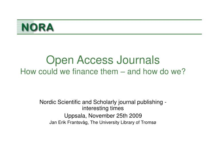 open access journals how could we finance them and how do we n.