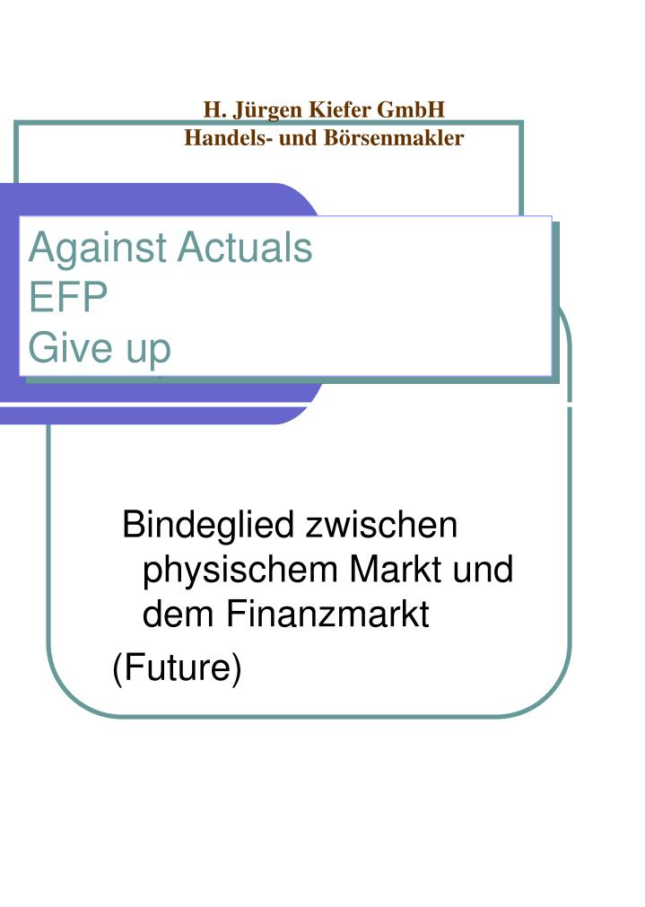 against actuals efp give up n.