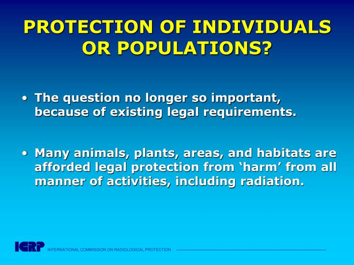PROTECTION OF INDIVIDUALS OR POPULATIONS?
