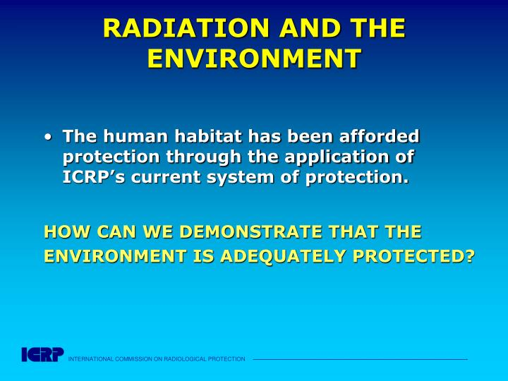 RADIATION AND THE ENVIRONMENT