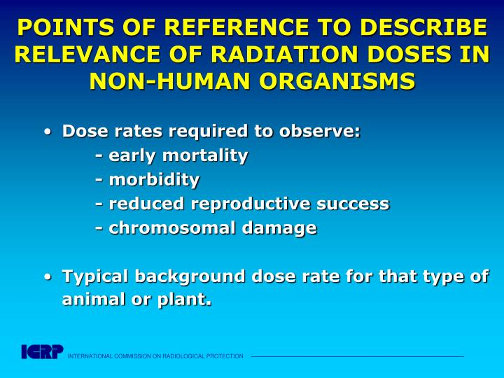 POINTS OF REFERENCE TO DESCRIBE RELEVANCE OF RADIATION DOSES IN NON-HUMAN ORGANISMS